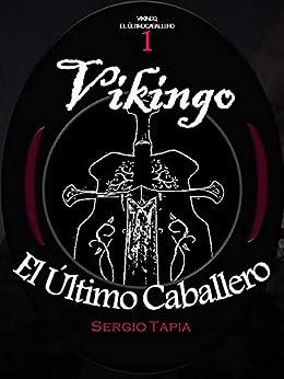 Vikingo, El Último Caballero (Spanish Edition) by [S. Tapia]