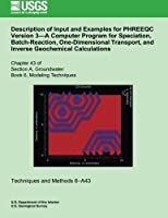 Description of Input and Examples for Phreeqc Version 3: A Computer Program for Speciation, Batch-reaction, One-dimensional Transport, and Inverse Geochemical Calculations