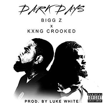 Dark Days (feat. Kxng Crooked)