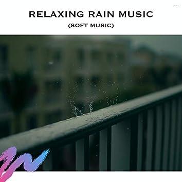 Relaxing Rain Music (Soft Music)
