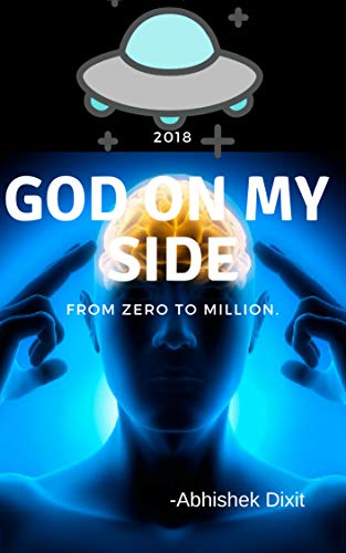 God on my Side: From zero to million (English Edition) eBook: Dixit, Abhishek: Amazon.es: Tienda Kindle