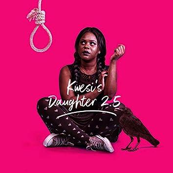 Kwesi's Daughter 2.5