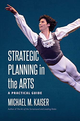 Compare Textbook Prices for Strategic Planning in the Arts: A Practical Guide 1 Edition ISBN 9781512601749 by Kaiser, Michael M.