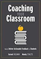 Coaching Your Classroom: How to Deliver Actionable Feedback to Students