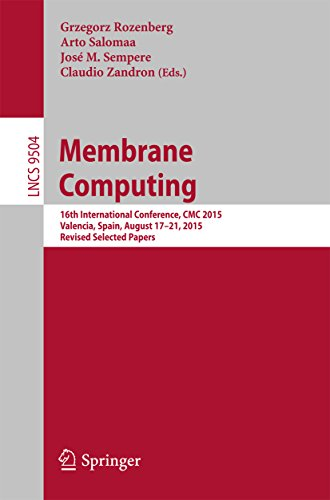 Membrane Computing: 16th International Conference, CMC 2015, Valencia, Spain, August 17-21, 2015, Revised Selected Papers (Lecture Notes in Computer Science Book 9504) (English Edition)