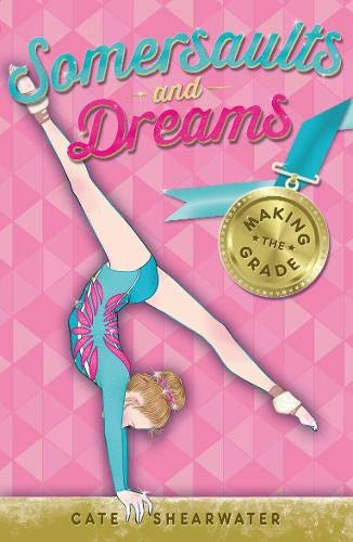 Shearwater, C: Making the Grade (Somersaults and Dreams, Band 1)