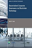 Decentralized Corporate Governance via Blockchain Technology (Annals of Corporate Governance)