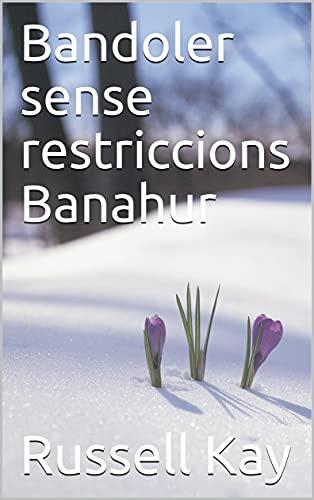 Bandoler sense restriccions Banahur (Catalan Edition)