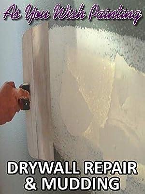 As You Wish Painting: Drywall Repair & Mudding