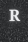 R: Monogram Initial R. Black Space Pattern. R Monogrammed Notebook. Lined 6x9 Inch, 120 Ruled Page. ...