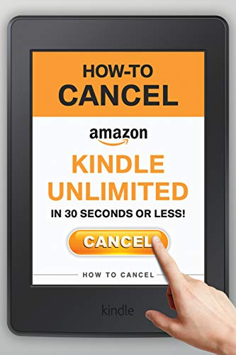Cancel Kindle Unlimited: How to Cancel Your Kindle Unlimited Membership in 30 Seconds or Less! (The 2020 Step-by-Step Guide with Screenshots) (English Edition)