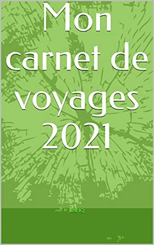 Mon carnet de voyages 2021 (French Edition)