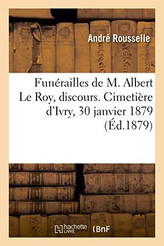 Funérailles de M. Albert Le Roy, discours. Cimetière d'Ivry, 30 janvier 1879