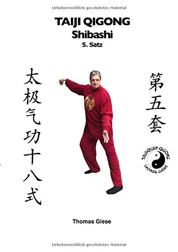 Taiji Qigong Shibashi / Taiji Qigong Shibashi, 5.Satz: Gesund und schön mit Qigong