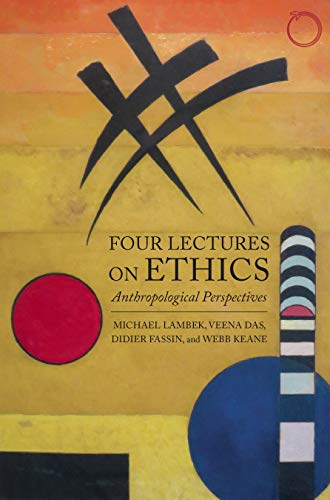 Four Lectures on Ethics: Anthropological Perspectives (Masterclass Book 3) (English Edition)