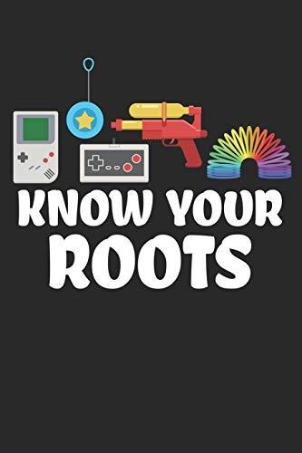 Know Your Roots: A5 Kariert Karo Notizbuch | Spiel | Retro | 90er | 90s | Games | Spielzeug | Kindheit | Geschenk | Vintage | Nostalgie | Spielsachen | Neunziger