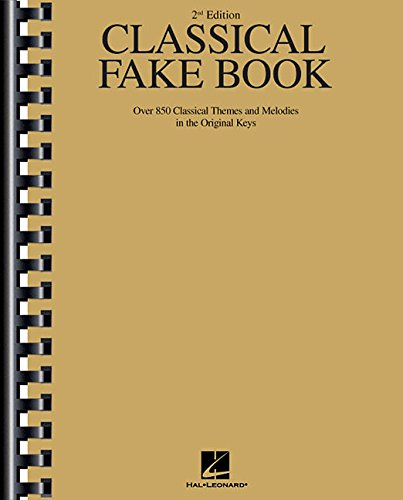Classical Fakebook: Over 850 Classical Themes and Melodies in the Original Keys (Fake Books)