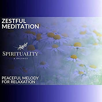Zestful Meditation - Peaceful Melody For Relaxation