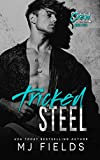 Tricked Steel: A Friends to Lovers romance (Steel Crew Book 5)