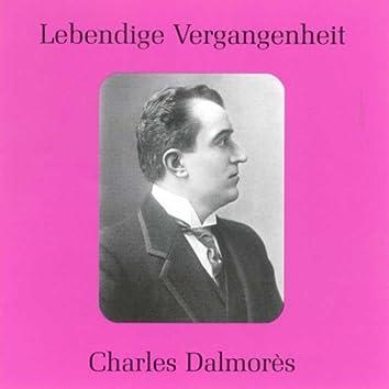 Lebendige Vergangenheit - Charles Dalmores (1871 - 1939)