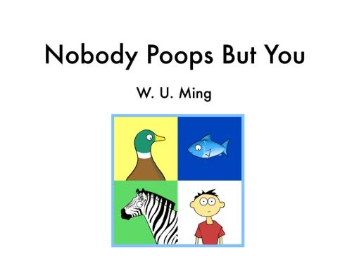 Nobody Poops But You