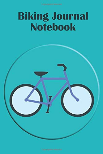 Biking Journal Notebook: Cycling Log Book, Gift For Bike Cyclist, Biking Workout Tracking Journal, Cycling Planner With Race Summary