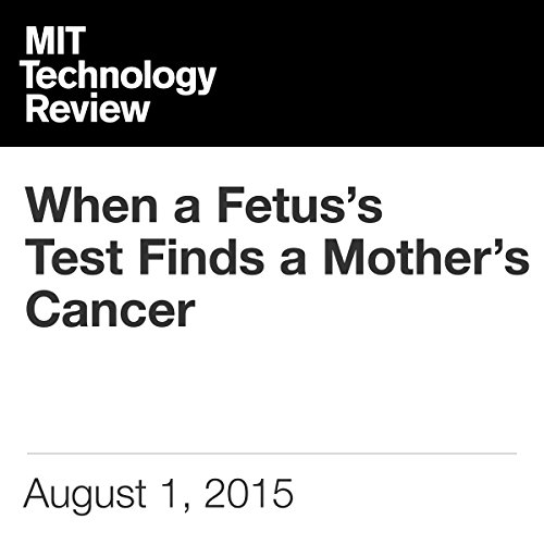 When a Fetus's Test Finds a Mother's Cancer