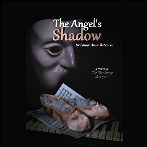 The Angel's Shadow: A Novel of 'The Phantom of the Opera' Titelbild