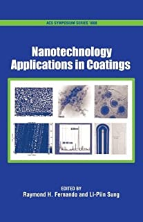Nanotechnology Applications in Coatings (ACS Symposium Series) by Raymond H. Fernando (2009-07-20)