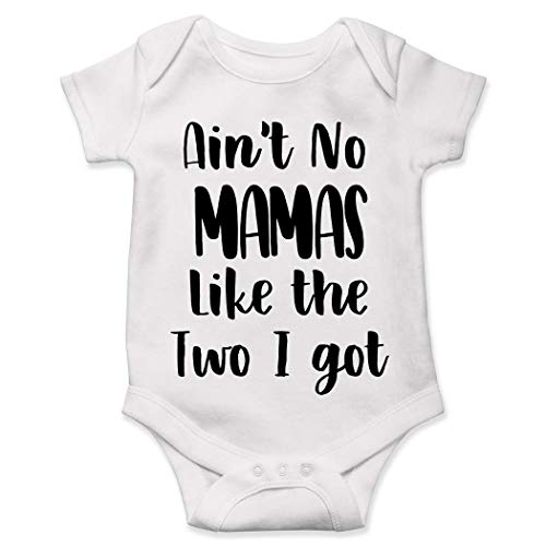 Two Moms Onesie Mommies Mommys Lesbian Ain't No Mamas Like The I Got LGBT Baby Outfit Shower Gift White