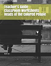 Teacher's Guide Classroom Worksheets Heads of the Colored People