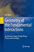 Geometry of the Fundamental Interactions: On Riemann's Legacy to High Energy Physics and Cosmology