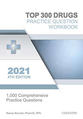 Top 300 Drugs Practice Question Workbook: 1,000 Comprehensive Practice Questions (2021 Edition)