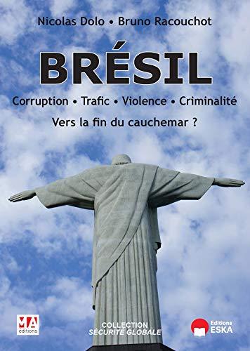 Brésil - Corruption - Trafic - Violence - Criminalité: Vers la fin du cauchemar ?