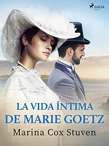La vida íntima de Marie Goetz de Marina Cox Stuven