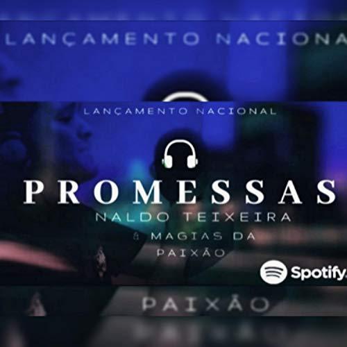 Promessas Naldo Teixeira e Magias Da Paixão