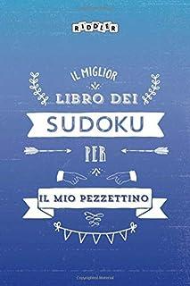 Il miglior libro dei Sudoku per il mio pezzettino (Italian Edition)