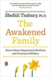 [0399563970] [9780399563973] The Awakened Family: How to Raise Empowered, Resilient, and Conscious Children-Paperback