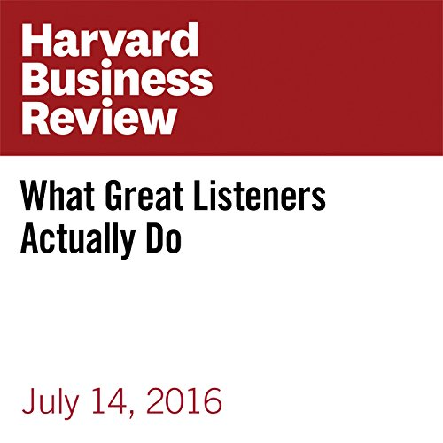 What Great Listeners Actually Do                   By:                                                                                                                                 Jack Zenger,                                                                                        Joseph Folkman                               Narrated by:                                                                                                                                 Fleet Cooper                      Length: 8 mins     6 ratings     Overall 4.7