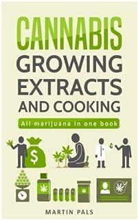 Cannabis: Cannabis growing, Cannabis oil and a cannabis cookbook (Cannabis, marijana, weed, oil)