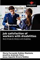 Job satisfaction of workers with disabilities: Work Climate for Workers with Disabilities