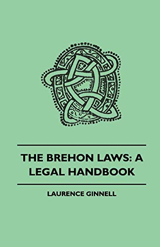 Ginnell, L: Brehon Laws: A Legal Handbook