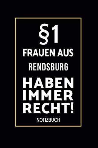 §1 Frauen Aus Rendsburg Haben Immer Recht!: Lustiges Notizbuch A5 I 160 Seiten I Tagebuch I Journal I Edles...