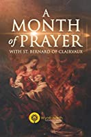A Month of Prayer with St. Bernard of Clairvaux