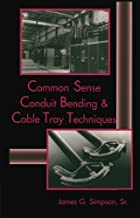 Common Sense Conduit Bending and Cable Tray Techniques (Electrical Trades (W/O Electro))
