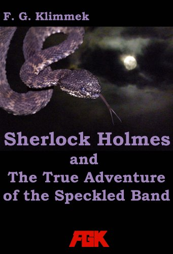 Sherlock Holmes and The True Adventure of the Speckled Band (English Edition)