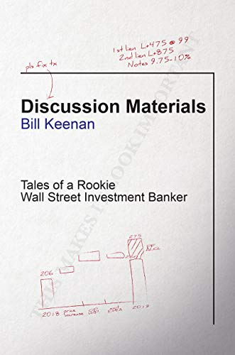 Discussion Materials: Tales of a Rookie Wall Street Investment Banker