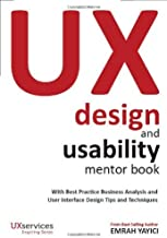 By Emrah Yayici UX Design and Usability Mentor Book: With Best Practice Business Analysis and User Interface Design [Paperback]