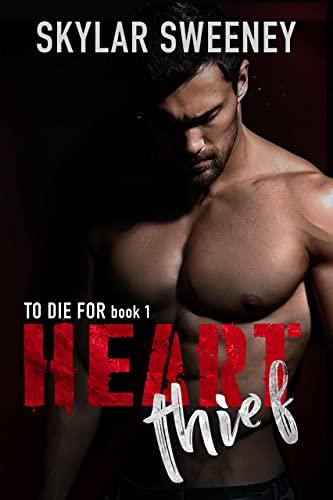 Heart Thief: Dark Romantic Suspense (To Die For Book 1) by [Skylar Sweeney]