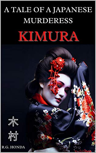 Kimura: A Tale of a Japanese Murderess by [R.G HONDA]